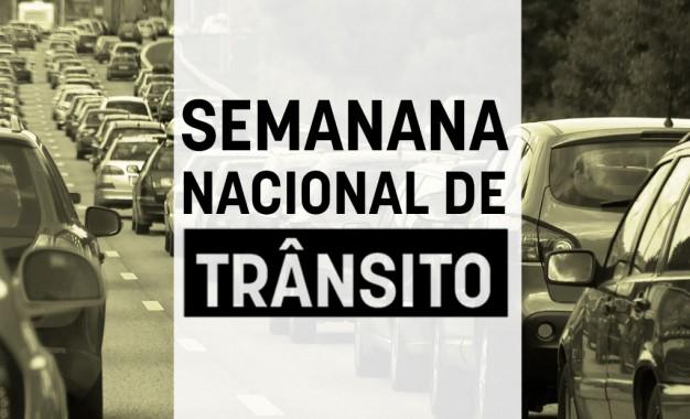 """COMEÇA A SEMANA NACIONAL DE TRÂNSITO """"MINHA ESCOLHA FAZ A DIFERENÇA NO TRÂNSITO"""""""